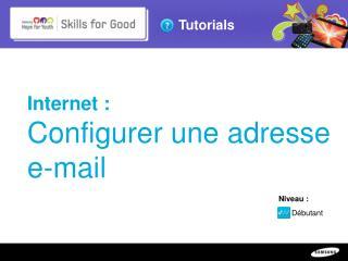 Internet:  Configurer une adresse e-mail