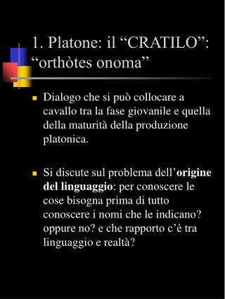 "1. Platone: il ""CRATILO"": ""orthòtes onoma"""