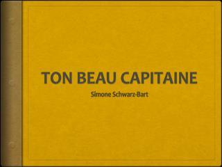 TON BEAU CAPITAINE