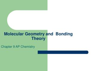 Molecular Geometry and  Bonding Theory