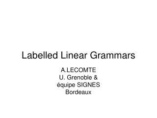 Labelled  Linear Grammars