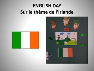 ENGLISH DAY Sur le thème de l'Irlande