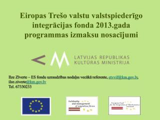 Eiropas Tre�o valstu valstspieder?go integr?cijas fonda 2013.gada programmas izmaksu nosac?jumi