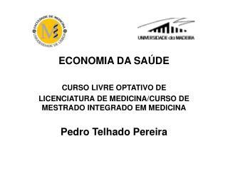 ECONOMIA DA SAÚDE CURSO LIVRE OPTATIVO DE