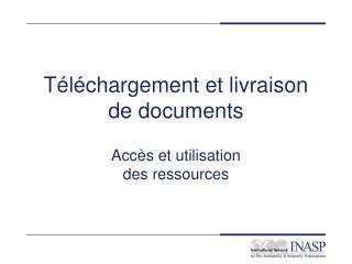 Téléchargement et livraison de documents