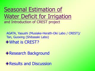 Seasonal Estimation of  Water Deficit for Irrigation and Introduction of CREST project
