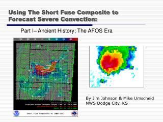 Using The Short Fuse Composite to Forecast Severe Convection: