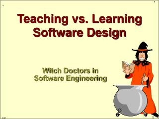 Teaching vs. Learning Software Design