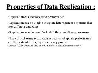 Properties of Data Replication :