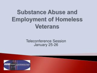 Substance Abuse and Employment of Homeless Veterans