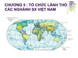 CHƯƠNG 5 : TỔ CHỨC LÃNH THỔ CÁC NGHÀNH SX VIỆT NAM