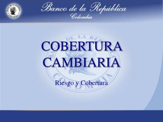 COBERTURA CAMBIARIA