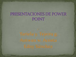 PRESENTACIONES DE POWER POINT