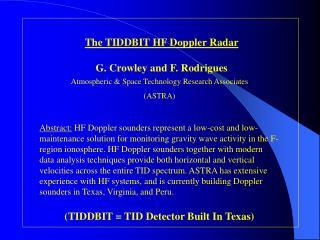 The TIDDBIT HF Doppler Radar G. Crowley and F. Rodrigues