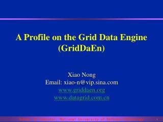 A Profile on the Grid Data Engine (GridDaEn)