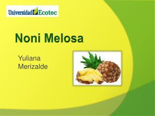 Noni  Melosa