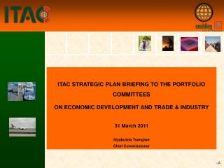 ITAC STRATEGIC PLAN BRIEFING TO THE PORTFOLIO COMMITTEES