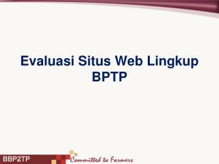 Evaluasi Situs Web Lingkup BPTP