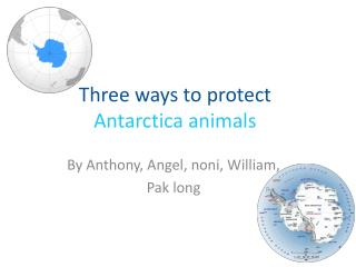 T hree  ways  to protect Antarctica animals
