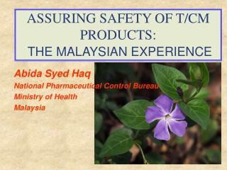 ASSURING SAFETY OF T/CM PRODUCTS:  THE MALAYSIAN EXPERIENCE