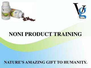 NONI PRODUCT TRAINING