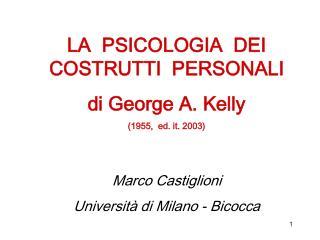 LA  PSICOLOGIA  DEI COSTRUTTI  PERSONALI di George A. Kelly  (1955,  ed. it. 2003)