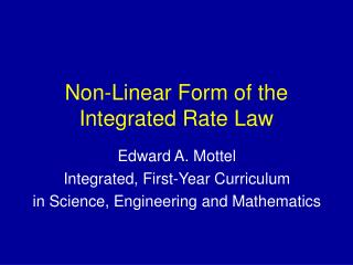 Non-Linear Form of the  Integrated Rate Law