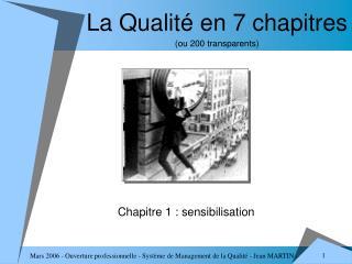 La Qualité en 7 chapitres  (ou 200 transparents)