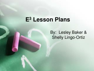 E 3  Lesson Plans