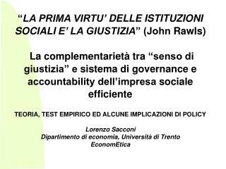 � LA PRIMA VIRTU�  DELLE ISTITUZIONI  SOCIALI  E� LA GIUSTIZIA � (John  Rawls )