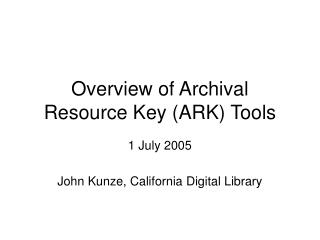 Overview of Archival Resource Key (ARK) Tools