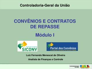 CONVÊNIOS E CONTRATOS DE REPASSE Módulo I