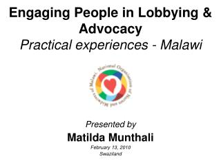 Engaging People in Lobbying & Advocacy  Practical experiences - Malawi