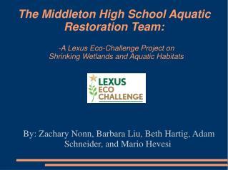The Middleton High School Aquatic Restoration Team: