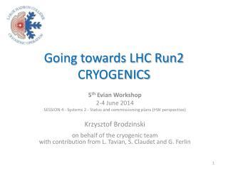 Going towards LHC Run2 CRYOGENICS
