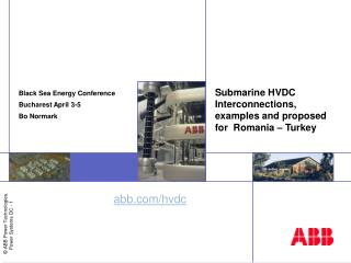 Submarine HVDC Interconnections, examples and proposed for  Romania   Turkey
