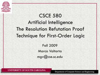 CSCE 580 Artificial Intelligence The Resolution Refutation Proof Technique for First-Order Logic