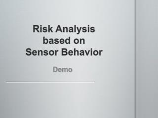 Risk Analysis based on  Sensor Behavior