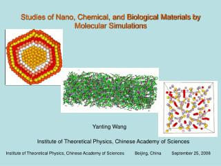 Studies of Nano, Chemical, and Biological Materials by Molecular Simulations