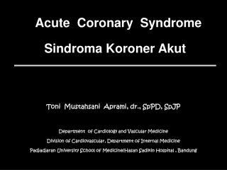 Acute  Coronary  Syndrome Sindroma Koroner Akut