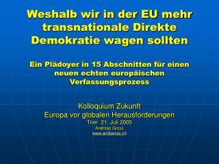 Kolloquium Zukunft Europa vor globalen Herausforderungen Trier  21. Juli 2005 Andreas Gross