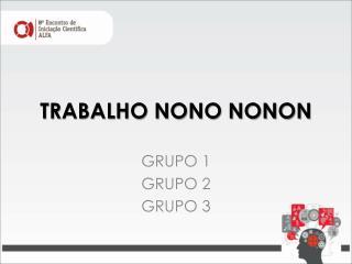 TRABALHO NONO NONON