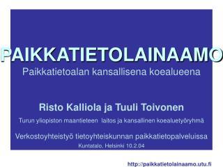 PAIKKATIETOLAINAAMO Paikkatietoalan kansallisena koealueena Risto Kalliola ja Tuuli Toivonen