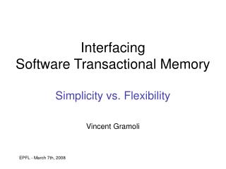 Interfacing  Software Transactional Memory  Simplicity vs. Flexibility
