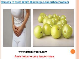 Remedy to Treat White Discharge Leucorrhea Problem