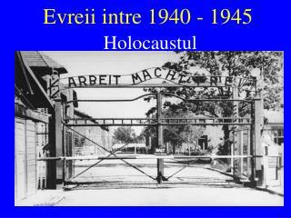 Evreii intre 1940 - 1945
