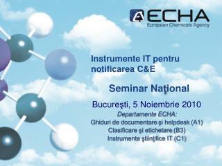 Instrumente IT  pentru notificarea  C &E
