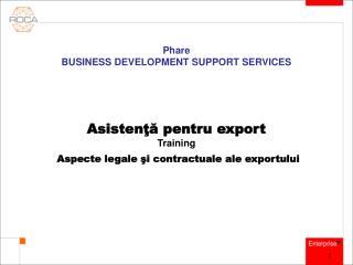 Asistenţă pentru export Training Aspecte legale şi contractuale ale exportului