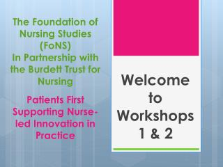 The Foundation of Nursing Studies FoNS In Partnership with the Burdett Trust for Nursing  Patients First Supporting Nurs