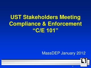 "UST Stakeholders Meeting Compliance & Enforcement ""C/E 101"""